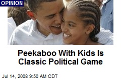 Peekaboo With Kids Is Classic Political Game