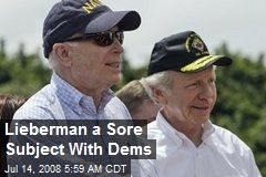 Lieberman a Sore Subject With Dems
