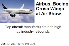 Airbus, Boeing Cross Wings at Air Show