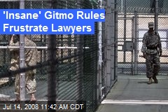 'Insane' Gitmo Rules Frustrate Lawyers