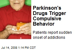 Parkinson's Drugs Trigger Compulsive Behavior