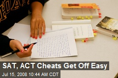 SAT, ACT Cheats Get Off Easy