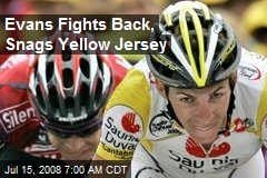 Evans Fights Back, Snags Yellow Jersey