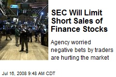SEC Will Limit Short Sales of Finance Stocks