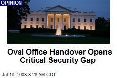 Oval Office Handover Opens Critical Security Gap