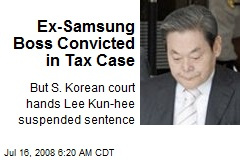 Ex-Samsung Boss Convicted in Tax Case