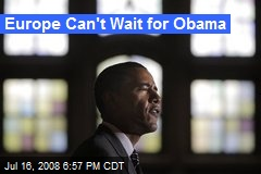 Europe Can't Wait for Obama
