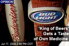 'King of Beers' Gets a Taste of Own Medicine