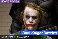 Dark Knight Dazzles