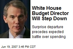 White House Budget Director Will Step Down