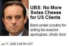 UBS: No More Swiss Cheese for US Clients