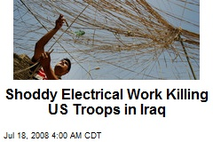 Shoddy Electrical Work Killing US Troops in Iraq