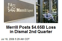 Merrill Posts $4.65B Loss in Dismal 2nd Quarter