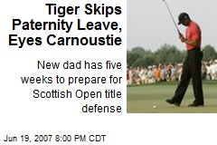 Tiger Skips Paternity Leave, Eyes Carnoustie