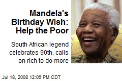 Mandela's Birthday Wish: Help the Poor