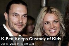 K-Fed Keeps Custody of Kids