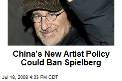China's New Artist Policy Could Ban Spielberg