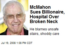 McMahon Sues Billionaire, Hospital Over Broken Neck