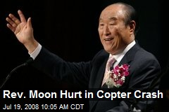 Rev. Moon Hurt in Copter Crash