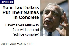 Your Tax Dollars Put Their Names in Concrete