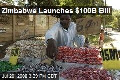 Zimbabwe Launches $100B Bill