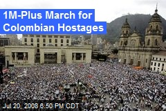 1M-Plus March for Colombian Hostages