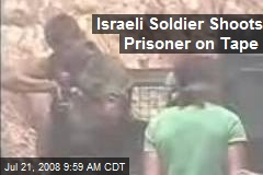 Israeli Soldier Shoots Prisoner on Tape