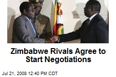 Zimbabwe Rivals Agree to Start Negotiations
