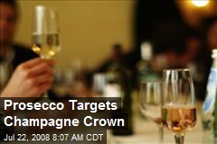 Prosecco Targets Champagne Crown