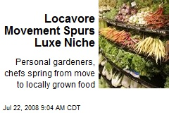 Locavore Movement Spurs Luxe Niche