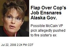 Flap Over Cop's Job Ensnares Alaska Gov.