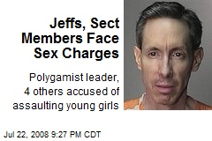 Jeffs, Sect Members Face Sex Charges