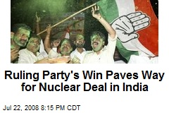 Ruling Party's Win Paves Way for Nuclear Deal in India