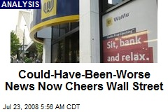 Could-Have-Been-Worse News Now Cheers Wall Street