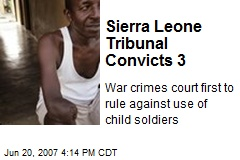 Sierra Leone Tribunal Convicts 3
