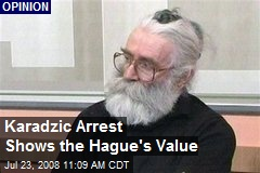 Karadzic Arrest Shows the Hague's Value