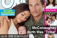 McConaughey: Birth Was 'Tribal'