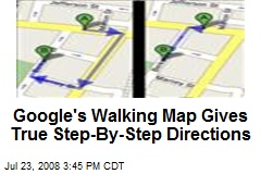 Google's Walking Map Gives True Step-By-Step Directions