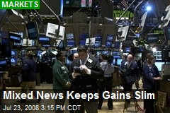 Mixed News Keeps Gains Slim