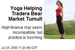 Yoga Helping Traders Bear Market Tumult