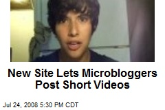 New Site Lets Microbloggers Post Short Videos