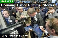 Housing, Labor Pummel Stocks