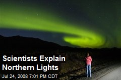 Scientists Explain Northern Lights