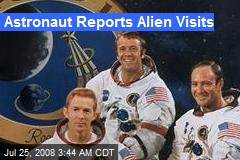 Astronaut Reports Alien Visits