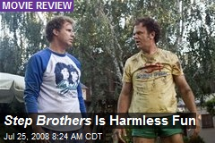 Step Brothers Is Harmless Fun
