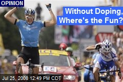 Without Doping, Where's the Fun?