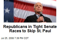 Republicans in Tight Senate Races to Skip St. Paul