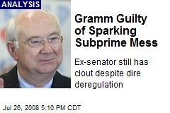 Gramm Guilty of Sparking Subprime Mess