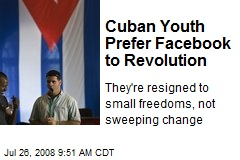 Cuban Youth Prefer Facebook to Revolution