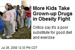 More Kids Take Grown-up Drugs in Obesity Fight